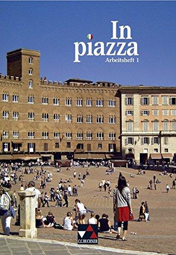 In piazza A / Unterrichtswerk für Italienisch (Sekundarstufe II): In piazza A / In piazza A/B AH 1: Unterrichtswerk für Italienisch (Sekundarstufe II)