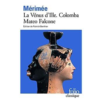 La Vénus d'Ille, suivi de 'Colomba' et de 'Mateo Falcone'