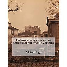 Les misérables en français contemporain en cinq volumes.