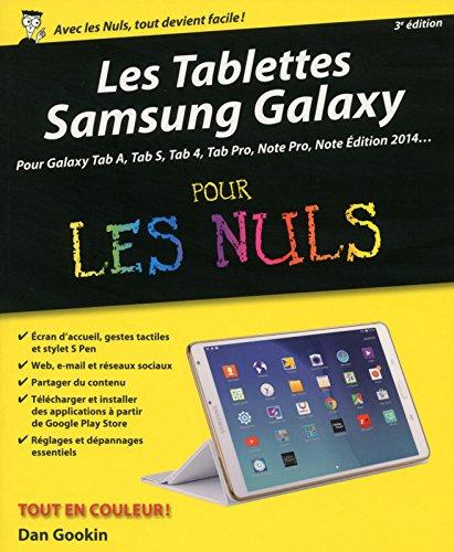Les Tablettes Samsung Galaxy pour les Nuls, 3e édition par Dan GOOKIN