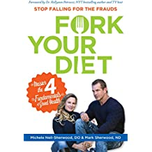 Fork Your Diet: Master the 4 Fundamentals of Good Health