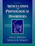 Articulation and Phonological Disorders by John E. Bernthal (1998-08-01)