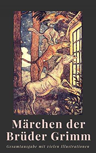 Märchen der Brüder Grimm: Gesamtausgabe mit vielen Illustrationen