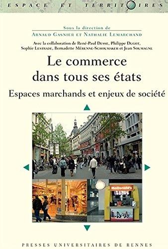 Le commerce dans tous ses états : Espaces marchands et enjeux de société