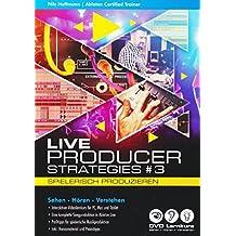 Ableton Live Producer Strategies #3 - Spielerisch Produzieren (PC+Mac+Tablet)