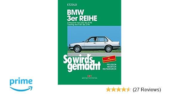 BMW 3er Limousine von 9/82 bis 8/90: Touring von 9/87 bis 2/94, So ...