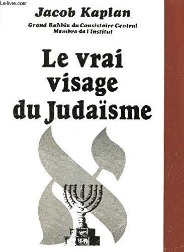 Le vrai visage du judaïsme par Jacob Kaplan