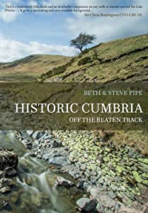 Historic Cumbria: Off the Beaten Track, Beth & Steve Pipe