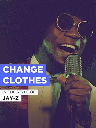 Change Clothes im Stil von