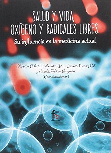 Salud y vida, oxígeno y radicales libres : su influencia en la medicina actual