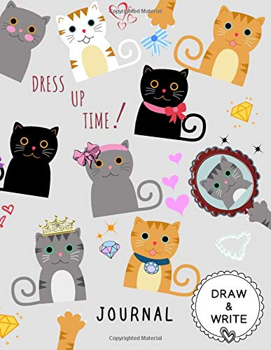Draw and Write Journal: Cute Cat Design, Dress Up Time, Primary Composition Notebook with Date, Dot Grid Drawing Area, Creative Writing Book for Girls/Boys (Calligraphy Practice Workbooks)