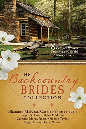 The Backcountry Brides Collection: Eight 18th Century Women Seek Love on Colonial America's Frontier (English Edition)
