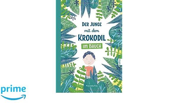7f687797046c87 Der Junge mit dem Krokodil im Bauch  Eine besondere Geschichte