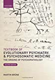 Textbook of Evolutionary Psychiatry and Psychosomatic Medicine: The Origins of Psychopathology