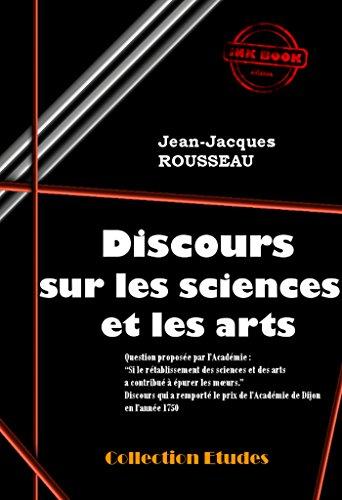 Discours sur les sciences et les arts (Suivi de «  Lettres » de J.-J. Rousseau sur la réfutation de son Discours): Edition intégrale (Philosophie) Pdf - ePub - Audiolivre Telecharger