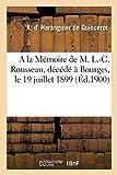 A la Mémoire de M. L.-C. Rousseau, membre du conseil général du Cher, maire de Farges-en-Septaine: vice-président de la Société d'agriculture du Cher, décédé à Bourges, le 19 juillet 1899