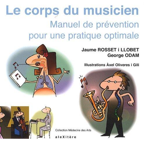 Le corps du musicien : Manuel de prévention pour une pratique optimale par (Broché - Jan 1, 2009)