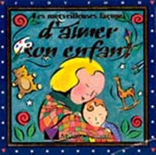 LES MERVEILLEUSES FACONS D'AIMER SON ENFANT par Judy Ford