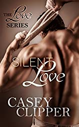Silent Love: The Love Series - Book 1