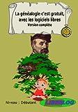 Telecharger Livres La genealogie c est gratuit avec les logiciels libres Version complete (PDF,EPUB,MOBI) gratuits en Francaise