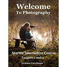 Welcome to Photography:  Interactive Starter Course (Lessons 1 and 2)