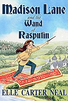 Madison Lane and the Wand of Rasputin (English Edition) di [Neal, Elle Carter]