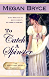 To Catch A Spinster (The Reluctant Bride Collection Book 1) (English Edition)
