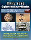 Mars 2020 Exploration Rover Mission: Overview and Report of the Mars 2020 Science Definition Team (Mustard Report) - Potential Martian Biosignatures, Mars Sample Return Cache (English Edition)