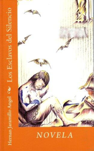 Los Esclavos Del Silencio por Hernán Jaramillo Ángel