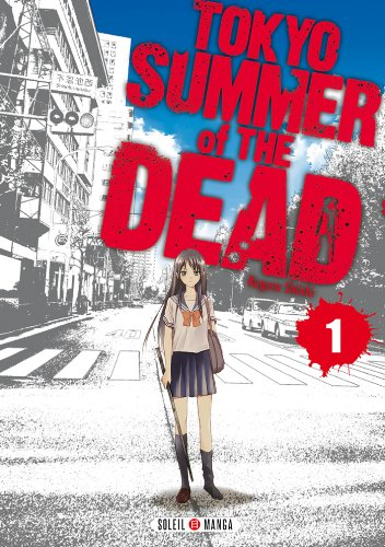 Tokyo Summer Of The Dead Edition simple Tome 1