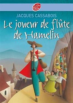 Le joueur de flûte de Hamelin - Six contes du temps jadis par [Cassabois, Jacques, Puybaret, Eric]