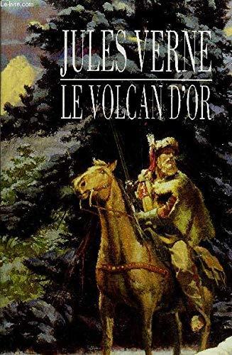 Le volcan d'or : Version originale par Jules Verne