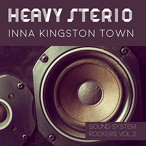 Kingston Rocker (Heavy Stereo Inna Kingston Town Sound System Rockers Vol.2)