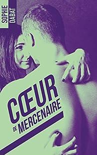 Coeur de mercenaire par Sophie Dabat