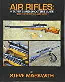 Air Rifles: A Buyer's and Shooter's Guide: Volume 3 (Survival Guns)
