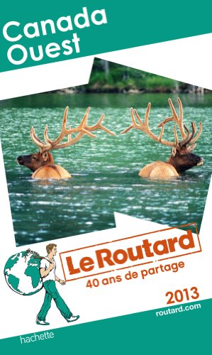 Le Routard Canada Ouest 2013