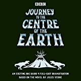 Journey to the Centre of the Earth: BBC Radio 4 full-cast dramatisation (BBC Audio)