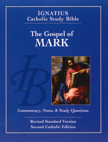 Gospel of Mark: Commentary, Notes & Study Questions (Ignatius Catholic Study Bible)