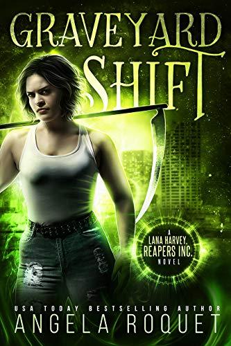 Graveyard Shift (Lana Harvey, Reapers Inc. Book 1) (English Edition) Siren Shift