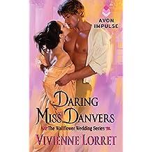 Daring Miss Danvers: The Wallflower Wedding Series by Vivienne Lorret (2014-05-20)