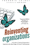 Reinventing Organizations: A Guide to Creating Organizations Inspired by the Next Stage of Human Consciousness (English Edition)