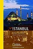 Istanbul: Eine Entdeckungsreise (National Geographic Taschenbuch, Band 40332) - Daniel Rondeau