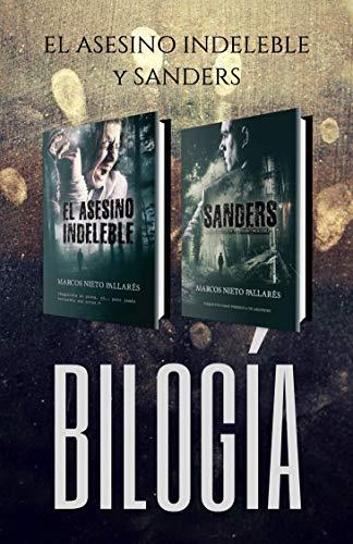 BILOGÍA: El Asesino Indeleble y Sanders