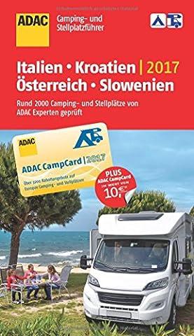 ADAC Camping- und Stellplatzführer Italien, Kroatien, Österreich und Slowenien 2017 (ADAC