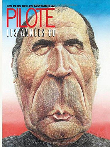Plus belles histoires de Pilote (Les) - tome 4 - Plus belles histoires de Pilote de 1980 à 1985 (Les)