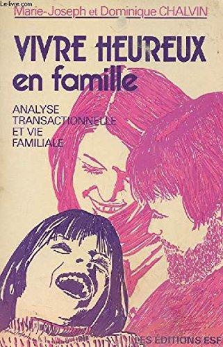 Vivre heureux en famille : Analyse transactionnelle et vie familiale