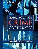 Handbook of Crime Correlates by Lee Ellis (2009-04-15)