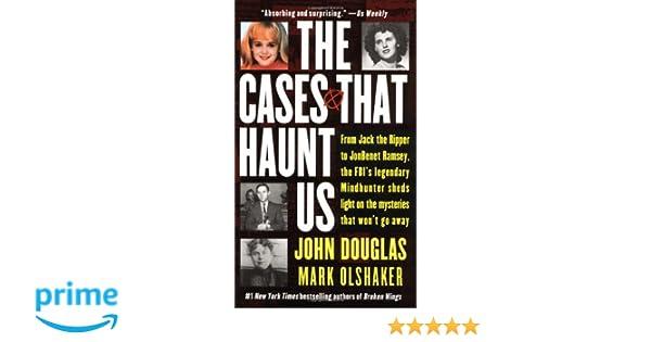 Amazon fr - The Cases That Haunt Us - John E  Douglas, Mark