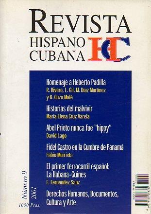 REVISTA HISPANO CUBANA. Nº 9. Homenaje a Heberto Padilla (Textos de Raúl Rivero, Lourdes Gil, Manuel Díaz Martínez, Belkis Cuza Malé).