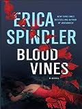 Blood Vines (Thorndike Press Large Print Basic Series) by Erica Spindler (2010-03-02)